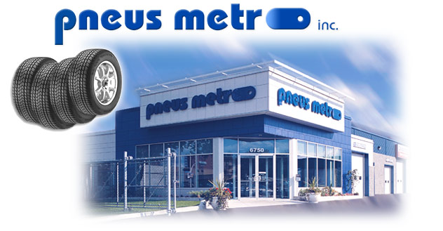 Bienvenue - Welcome  to Pneus Metro!